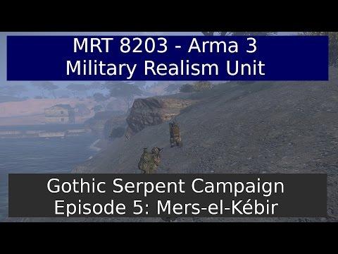 Gothic Serpent Campaign Ep 5: Mers-el-Kébir - Arma 3 [MRT8203]