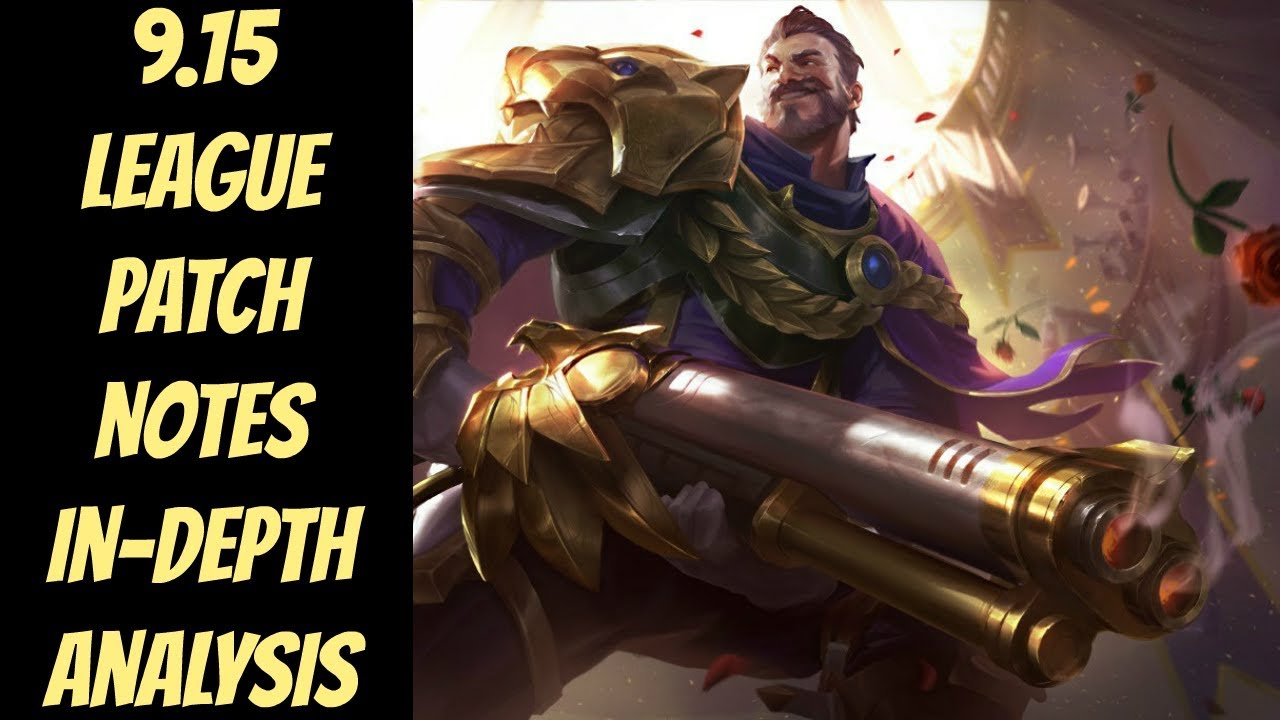 9 15 League Patch Notes In-Depth Analysis -- Season 9 -- League of Legends  LoL