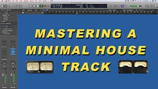 mastering my latest minimal house track | distilled noise