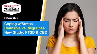 Show #72 - Coping w/Stress, CBD & Migraines & More
