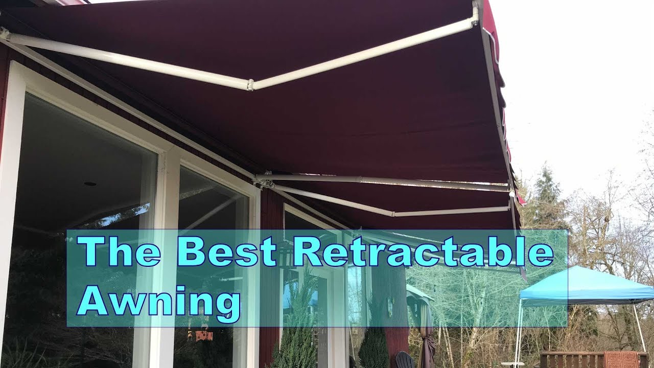 The Best Retractable Awning Our Review You
