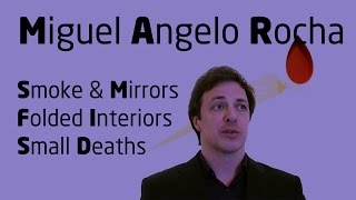 Miguel Ângelo Rocha - Smoke & Mirrors, Folded Interiors, Small Deaths