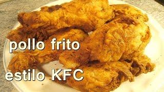 POLLO FRITO ESTILO KENTUCKY FRIED CHICKEN. KFC - Recetas de Cocina Faciles y Economicas y Rapidas