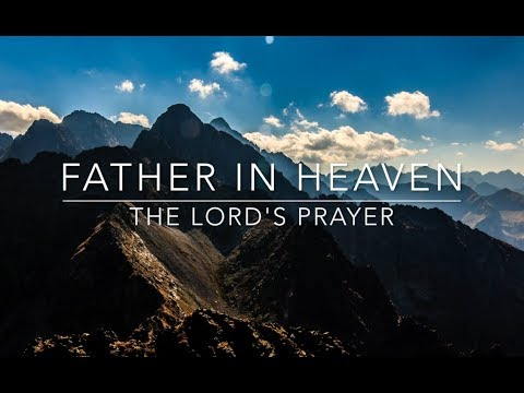 Father in Heaven Lyrics Video