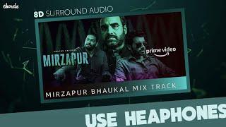 Mirzapur Bhaukal Mix (8D Surround Audio) | Nawed & Zoheb | John Stewart Eduri | Chords