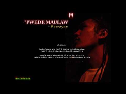 KAWAYAN - PWEDE MAULAW (OFFICIAL LYRICS VIDEO)