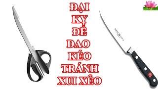 6 đại kỵ phong thủy về dao kéo tuyệt đối không được phạm phải nếu không sẽ gặp họa xui xẻo đeo bám