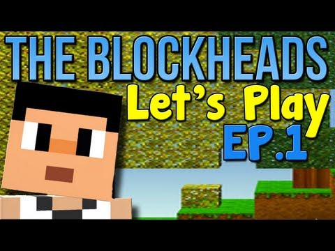 "Let's Play The Blockheads - Ep.1 ""Home Sweet Home."""