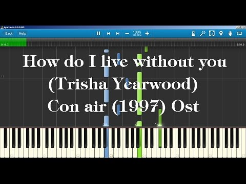 Trisha Yearwood - How do I live  (Con air 1997 Ost )  Piano Tutorial How to play on Piano