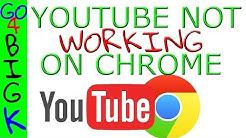 YouTube not working on Chrome solution.