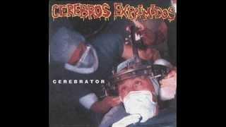 Cerebros Exprimidos - Cerebrator ( Full Album )