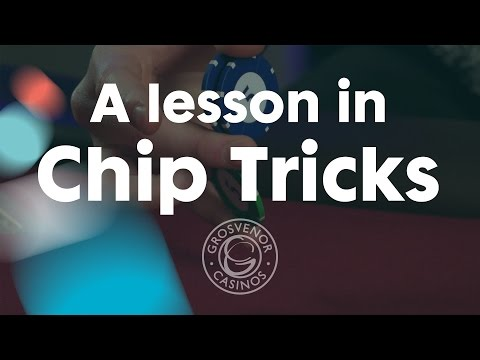 A Lesson In Chip Tricks – Grosvenor Casinos