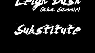 Leigh Bush (aka Sammie) - Substitute [New R&B 2015]