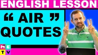 AIR QUOTES - What are they?