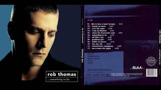 [46.11 MB] Rob Thomas - ...Something to Be (Album 2005)