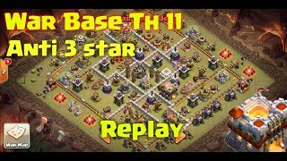 Clash of clans ll New War Base Th 11 ll Anti bowitch,electro dragon,queen walk ll Replay proof