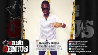 Bounty Killer - Ghetto Lifestyle [Warpath Riddim] December 2014