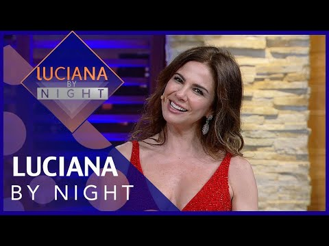 Luciana by Night comMárcia Fernandes - Completo 21/12/2018