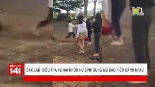 Điều tra vụ hai nhóm nữ sinh dùng mũ bảo hiểm đánh nhau tại đường vào cảng hàng không Buôn Ma Thuật