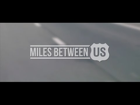 Miles Between Us    2017