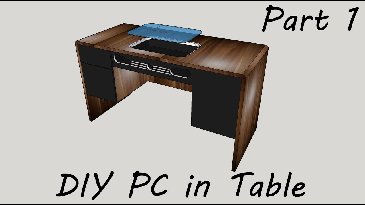 DIY PC In Table   Part 1   YouTube