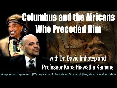 Black History - Christopher Columbus and the Africans Who Preceded Him