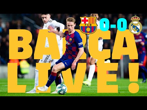 ⚽ Barça 0 - 0 Real Madrid | BARÇA LIVE: Warm Up & Match Center #ElClásico