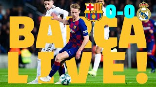 Barça 0   0 Real Madrid | BarÇa Live: Warm Up & Match