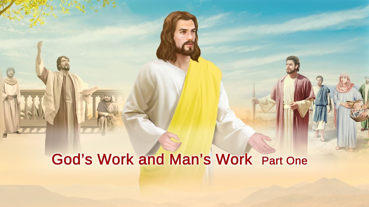 """Almighty God's Word """"God's Work and Man's Work"""" (Part One)"""