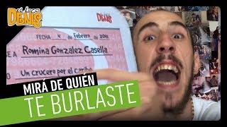 #5: MIRA DE QUIEN TE BURLASTE | El Loco Denis