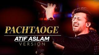 atif-aslam-pachtaoge-song-atif-aslam-new-sad-song-2019-shahbazrajput