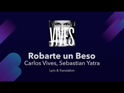 Carlos Vives, Sebastian Yatra - Robarte un Beso Lyrics English and Spanish - Translation / Meaning