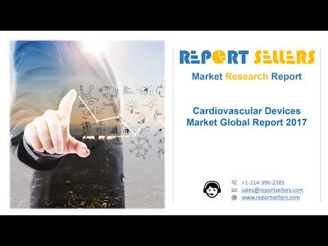 Global Cardiovascular Devices Market Research Report