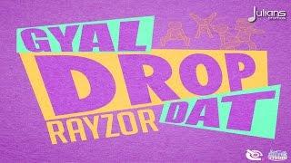 "Rayzor - Gyal Drop Dat ""2015 Soca"" (Trinidad)"