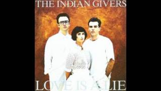The Indian Givers - Unthinking You (1989)