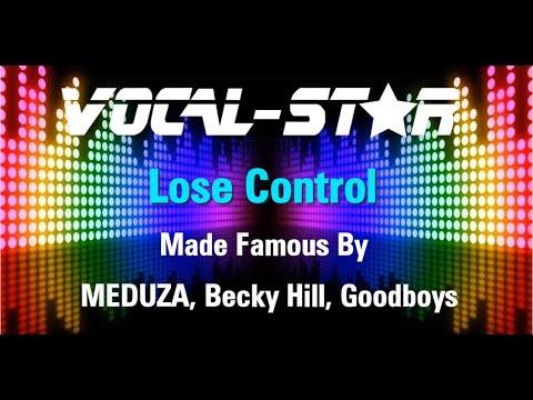 MEDUZA, Becky Hill, Goodboys - Lose Control (Karaoke Version) with Lyrics HD Vocal-Star Karaoke