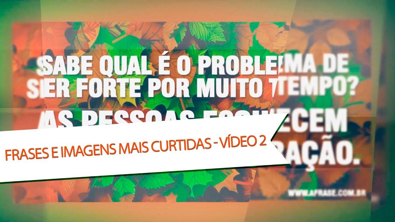 Frases E Imagens Mais Curtidas Vídeo 2 Youtube