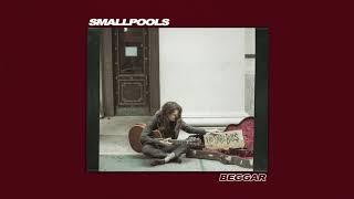 Smallpools - Beggar Official Audio