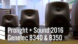 Genelec 8340 & 8350 —Prolight + Sound 2016