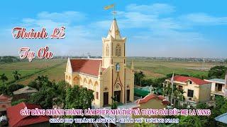 Giáo Họ AnTôn - Giáo xứ Tương Nam: Khánh Thành Nhà Thờ (28.12.2019)