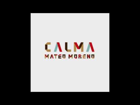 Mateo Moreno | Calma [Full Album]
