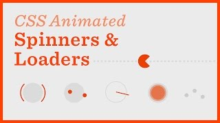 Spinners, Loaders, and Junk — CSS Animations