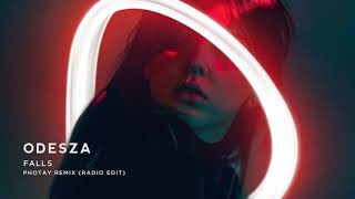 ODESZA - Falls (feat. Sasha Sloan) [Photay Remix] [Radio Edit]