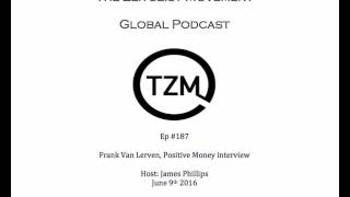 TZM global radio: Ep 187 Frank Van Levern, Positive Money interview