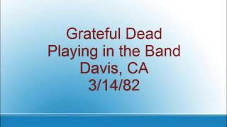 Grateful Dead - Playing in the Band - Davis, CA - 3/14/82