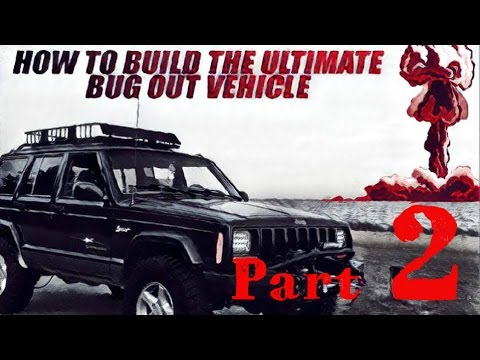 How To Build The Ultimate Bug Out Vehicle- What Vehicles Are Good Foundations?