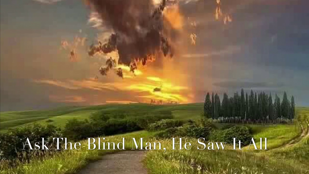 Ask The Blind Man He Saw It All Featuring Daniel Beachy