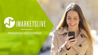 iMarketsLIVE Presentación Express en español por Iván Tapia