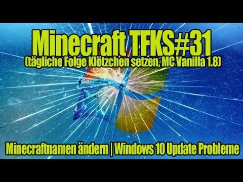 Minecraft ★ TFKS #31 ★ Minecraftnamen ändern ★ Windows 10 Update Probleme [German/HD]
