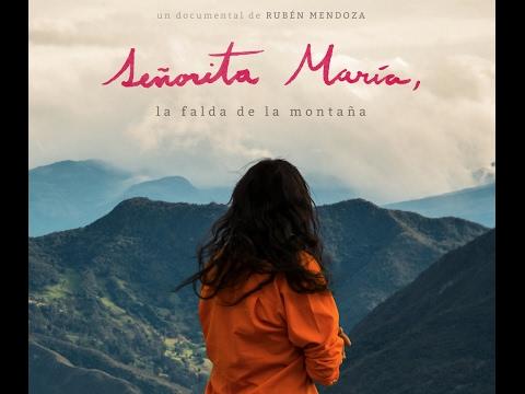 SEÑORITA MARÍA, LA FALDA DE LA MONTAÑA (Miss Maria, skirting the mountain) - TRÁILER OFICIAL